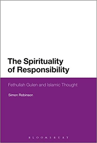 The Spirituality of Responsibility: Fethullah Gulen and Islamic Thought