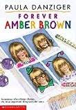 Forever Amber Brown, Paula Danziger, 0613036239