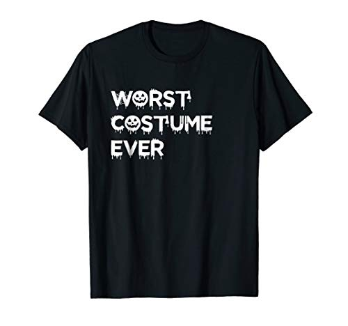 Worst Costume Ever Funny Halloween Shirt Gift Men Women Kids -