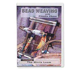 Bead Weaving with Claudia Chase DVD: The Mirrix Loom