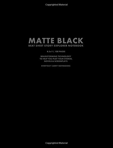 Matte Black Beat Sheet Story Explorer Notebook, 8.5 x 11, 100 Pages: Brainstorming Technology To Help You Plot Your Stories, Novels & Screenplays PDF