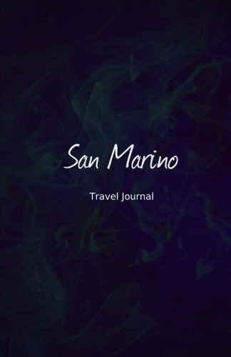 San Marino Travel Journal: Perfect Size 100 Page Travel Notebook Diary