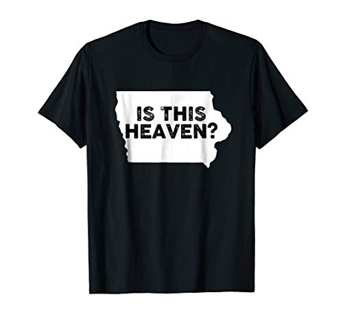 State of Iowa Is This Heaven T Shirt For Fans and Residents]()