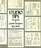 Studio Tips : For Artists and Graphic Designers, Gray, Bill, 0442228198