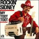 Rockin Sidney. My Toot Toot