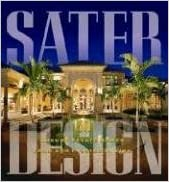 Sater Design: A Portfolio of 30 Luxury Estates from Acclaimed Designer Dan F. Staer II, AIBD