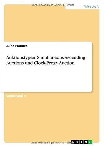 Auktionstypen: Simultaneous Ascending Auctions und Clock-Proxy Auction