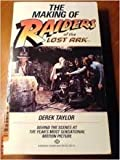 The Making of Raiders of the Lost Ark by Derek Taylor (1981-08-12)
