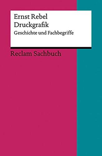 Druckgrafik  Geschichte Und Fachbegriffe  Reclams Universal Bibliothek