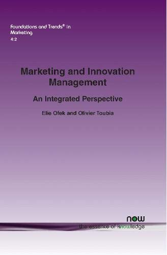 Marketing and Innovations Management: An Integrated Perspective (Foundations and Trends(r) in Marketing) (Foundation In Business)