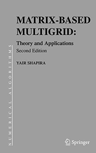 Matrix-Based Multigrid: Theory and Applications (Numerical Methods and Algorithms)