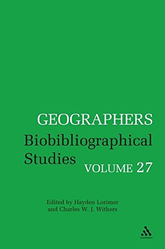 Geographers Volume 27: Biobibliographical Studies, Volume 27
