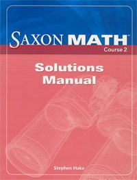 Saxon Math Course 2: Solution Manual Grade 7 2007