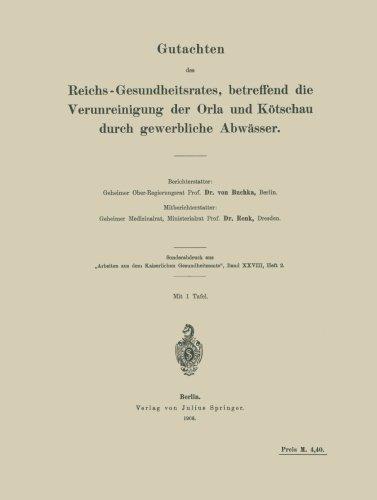 Gutachten des Reichs-Gesundheitsrates, betreffend die Verunreinigung der Orla und Kötschau durch gewerbliche Abwässer (German Edition)