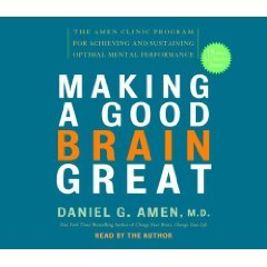 Making a Good Brain Great (An Abridged Production)[4-CD Set]; The Amen Clinic Program for Achieving and Sustaining Optimal Mental Performance by Rand House Audio