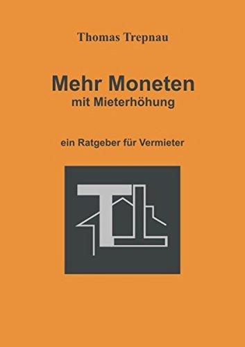 Mehr Moneten mit Mieterhöhung (Vermieter-Ratgeber) Taschenbuch – 25. März 2018 Thomas Trepnau SAS 2956016466 Recht / Rechtsratgeber für bestimmte Gruppen