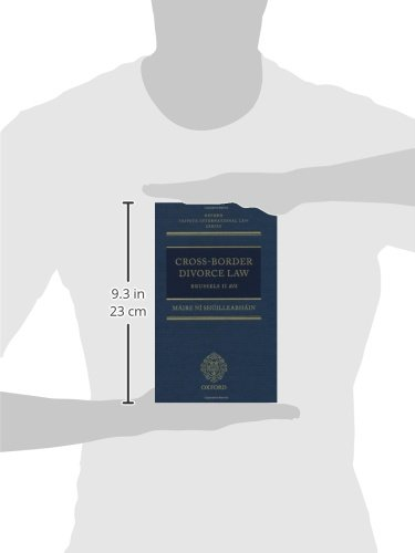 Cross-Border Divorce Law: Brussels II Bis (Oxford Private International Law Series) by Oxford University Press