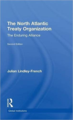 The North Atlantic Treaty Organization: The Enduring Alliance (Global Institutions)