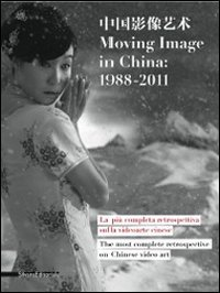 Download Moving Image in China: Video Art 1988-2011 (English and Italian Edition) pdf