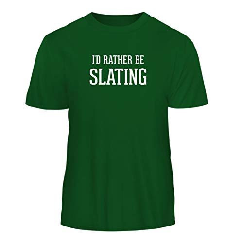 Tracy Gifts I'd Rather Be Slating - Nice Men's Short Sleeve T-Shirt, Green, Large ()