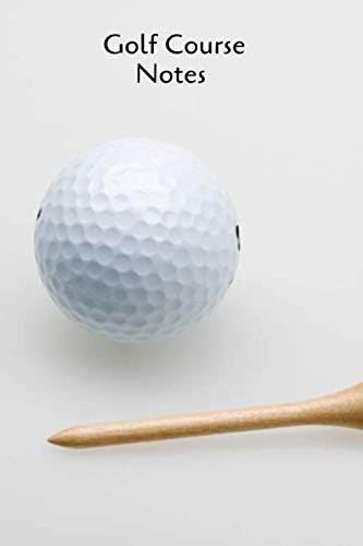 Course Notes - Golf Course Notes: Record, track and analyze your golf game scores and stats (Golf Records)
