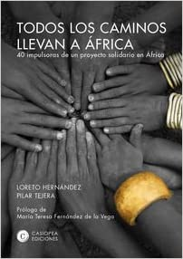 TODOS LOS CAMINOS LLEVAN A AFRICA: Loreto Hernández, Pilar Tejera