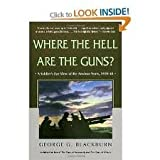 Where the Hell Are the Guns?, George G. Blackburn, 0771015046