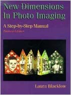 New Dimensions in Photo Imaging: A Step-by-step Manual