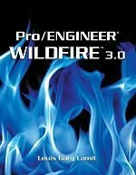PRO/ENGINEER WILDFIRE 3.0