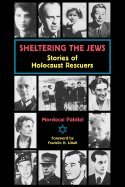 Sheltering the Jews Stories of Holocaust Rescuers