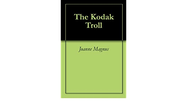 The Kodak Troll