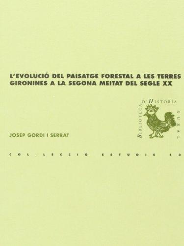 Descargar Libro L'evolució Del Paisatge Forestal A Les Terres Gironines A La Segona Meitat De Segle Xx ) Josep Gordi Serrat