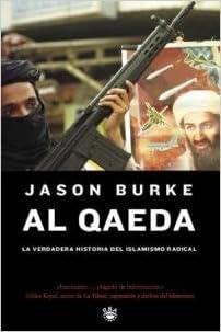 Al qaeda: La verdadera historia del islamismo radical (Al-Qaeda: The True Story of Radical Islam) (Spanish Edition)