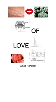 OF LOVE kisses pass epigenetic pheromones in the pathogenesis of sociopathy, 'mental illness' and disease The Cure for Crime. The Cure for Drug Addiction. The Cure for Homosexual Perversion. by [Nicholson, Bubba]