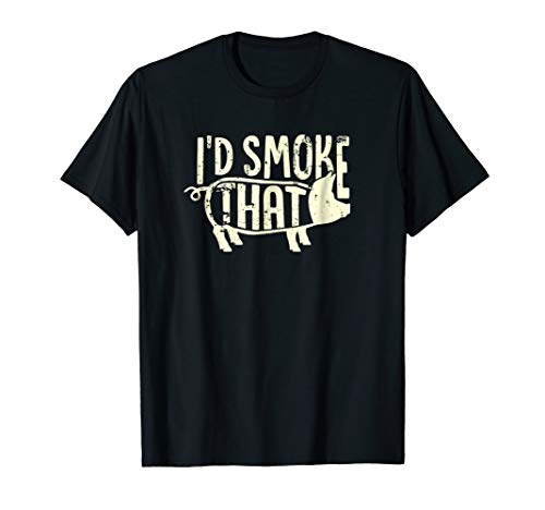 I'd Smoke That BBQ Pork Low and Slow Pig Grilling T-Shirt