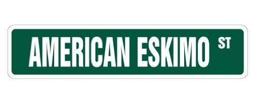AMERICAN ESKIMO Street Sign dog lover pet veterinarian assistant   Indoor/Outdoor   30