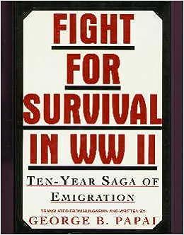 Fight for Survival in Ww II: Ten-Year Saga of Emigration