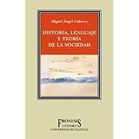 Historia, lenguaje y teoria de la sociedad/ History, Language and Theory of Society;Fronesis