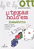 Il Texas Hold'em. Regole, strategie e consigli utili per vincere live e on line