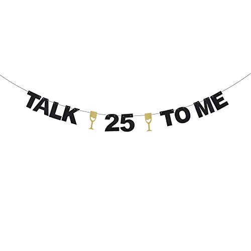 Talk 25 to Me 丨 Twenty Five Years Old Birthday Banner - Champagne Goblets Glitter Décor - Cheers to Fabulous 25th Birthday - Wedding Anniversary Party Decoration