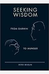 Seeking Wisdom: From Darwin to Munger, 3rd Edition Hardcover