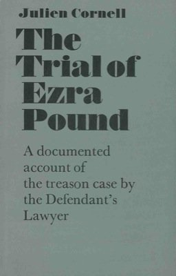 Pounds Case (The trial of Ezra Pound. A documented account of the treason case by the defendant's lawyer.)