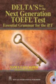Delta`s Key to the Next Generation TOEFL Test : Essential Grammer for the iBT