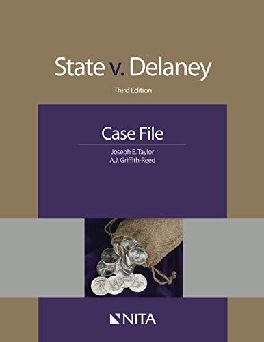 (State v. Delaney: Third Edition Case File (NITA))