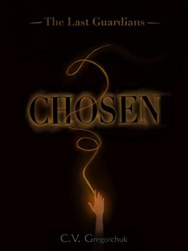 Chosen (The Last Guardians Book 1) (English Edition)