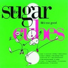 Life's too good (1988) [Audio CD] Sugar Cubes