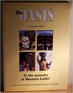 The Oasis: Al Ain Memoirs of Doctora Latifa (Arabian Heritage) by Gertrude Dyck (1995-04-15)