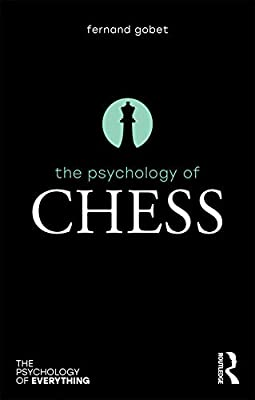The Psychology of Chess (The Psychology of Everything)