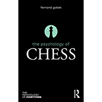 The Psychology of Chess (The Psychology of Everything) (English Edition)