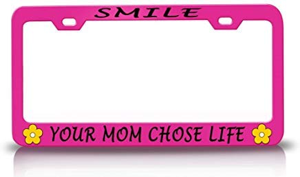AUdddflsicenshf Smile Your MOM Chose Life with Daisy Design Life is Good Steel Metal Pink License Plate Frame